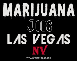 Marijuana Jobs Las Vegas NV