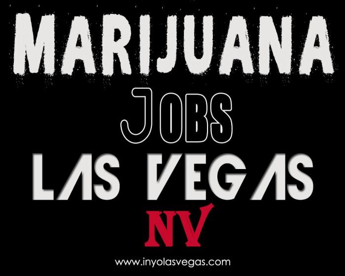 Marijuana Jobs Las Vegas NV