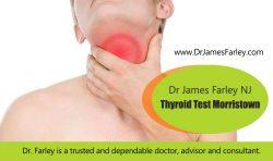 Dr James Farley NJ – Thyroid Test Morristown