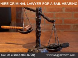 Hire Criminal Lawyer for a Bail Hearing
