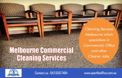 Melbourne Commercial Cleaning Services| Call Us – 042 650 7484 | sparkleoffice.com.au
