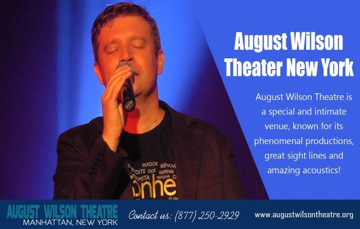 August Wilson Theatre New York|http://www.augustwilsontheatre.org|Call Us : 877-250-2929