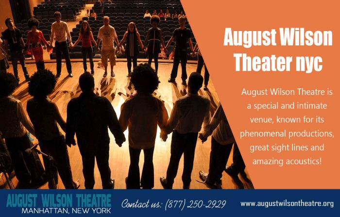 August WilsonTheater Nyc|http://www.augustwilsontheatre.org|Call Us : 877-250-2929