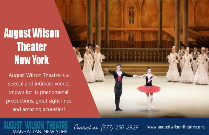 August WilsonTheatre New York|http://www.augustwilsontheatre.org|Call Us : 877-250-2929