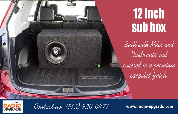 12 inch Sub Box|https://radio-upgrade.com/