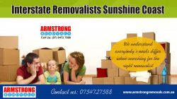 Interstate Removalists Sunshine Coast | Call – 0754727588 | armstrongremovals.com.au