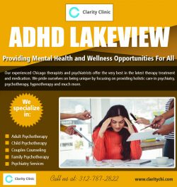 ADHD Lakeview | claritychi.com | Call – 312-787-2822