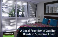 Cosmopolitan Shutters & Blinds – A Local Provider of Quality Blinds in Sunshine Coast