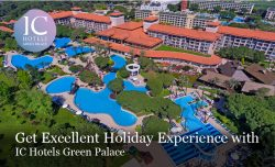 Get Excellent Holiday Experience with IC Hotels Green Palace