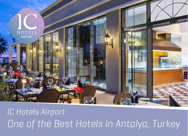 IC Hotels Airport – One of the Best Hotels in Antalya, Turkey