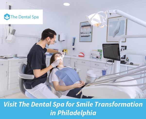 Visit The Dental Spa for Smile Transformation in Philadelphia
