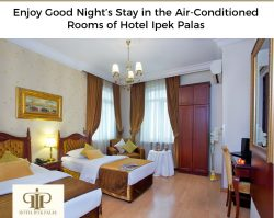 Enjoy Good Night's Stay in the Air-Conditioned Rooms of Hotel Ipek Palas