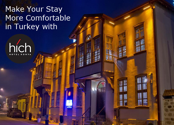 Make Your Stay More Comfortable in Turkey with Hich Hotel Konya