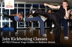 Join Kickboxing Classes of PIES Fitness Yoga Studio to Relieve Stress