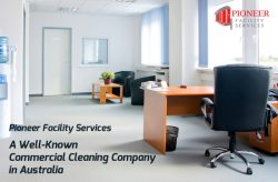 Pioneer Facility Services – A Well-Known Commercial Cleaning Company in Australia