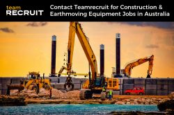 Contact Teamrecruit for Construction & Earthmoving Equipment Jobs in Australia