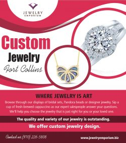 Custom Jewelry Fort Collins | 9702265808 | jewelryemporium.biz