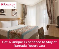 Get A Unique Experience to Stay at Ramada Resort Lara