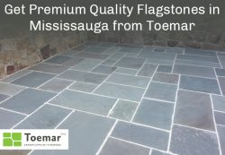 Get Premium Quality Flagstones in Mississauga from Toemar
