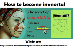 How to become immortal