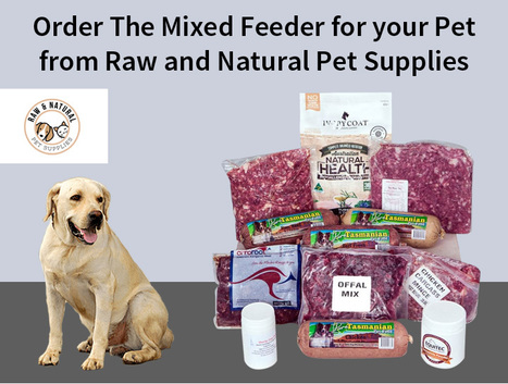 Order The Mixed Feeder for your Pet from Raw and Natural Pet Supplies