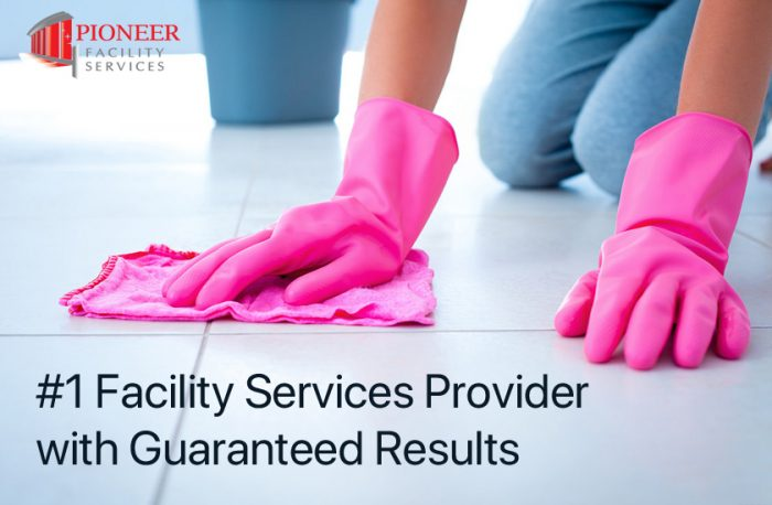 Pioneer Facility Services – #1 Facility Services Provider with Guaranteed Results
