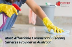 Pioneer Facility Services – Most Affordable Commercial Cleaning Services Provider in Australia