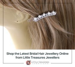 Shop the Latest Bridal Hair Jewellery Online from Little Treasures Jewellers