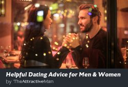 Helpful Dating Advice for Men & Women by The Attractive Man