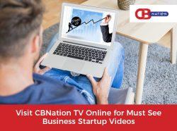 Visit CBNation TV Online for Must See Business Startup Videos