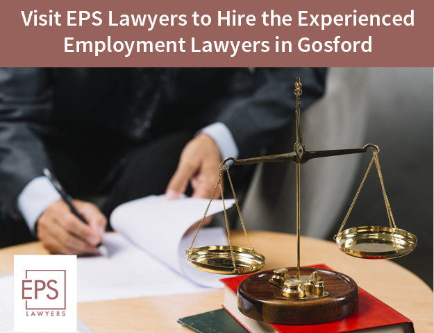 Visit EPS Lawyers to Hire the Experienced Employment Lawyers in Gosford