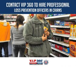 Contact VIP 360 to Hire Professional Loss Prevention Officers in Cairns