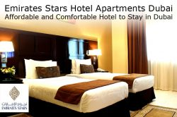 Emirates Stars Hotel Apartments Dubai – Affordable and Comfortable Hotel to Stay in Dubai