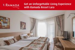 Get an Unforgettable Living Experience with Ramada Resort Lara