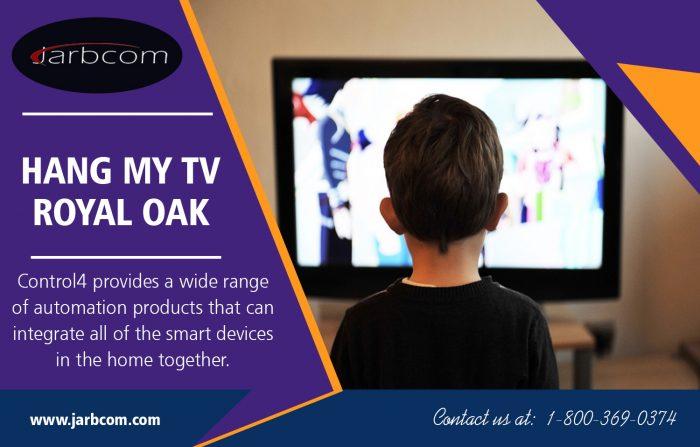 Hang my TV Royal Oak | Call – 1-800-369-0374 | jarbcom.com