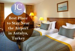 IC Hotels Airport – Best Place to Stay Near the Airport in Antalya, Turkey