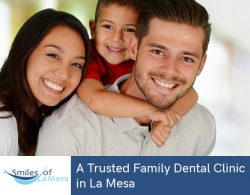 Smiles of La Mesa – A Trusted Family Dental Clinic in La Mesa