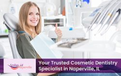 Smiles of Naperville – Your Trusted Cosmetic Dentistry Specialist in Naperville, IL