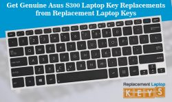Get Genuine Asus S300 Laptop Key Replacements from Replacement Laptop Keys