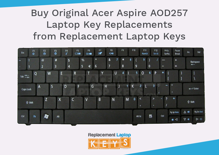 Buy Original Acer Aspire AOD257 Laptop Key Replacements from Replacement Laptop Keys