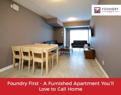 Foundry First – A Furnished Apartment You'll Love to Call Home