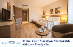 Make Your Vacation Memorable with Lara Family Club