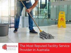 Pioneer Facility Services – The Most Reputed Facility Service Provider in Australia