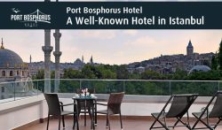 Port Bosphorus Hotel – A Well-Known Hotel in Istanbul