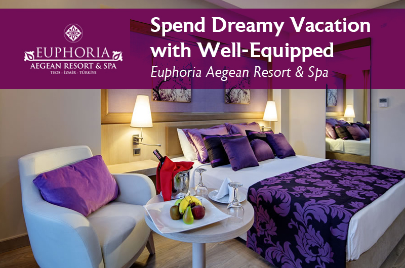 Spend Dreamy Vacation with Well-Equipped Euphoria Aegean Resort & Spa