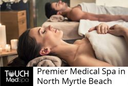 Touch MedSpa – Premier Medical Spa in North Myrtle Beach