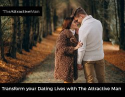 Transform your Dating Lives with The Attractive Man
