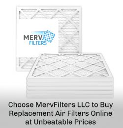 Choose MervFilters LLC to Buy Replacement Air Filters Online at Unbeatable Prices
