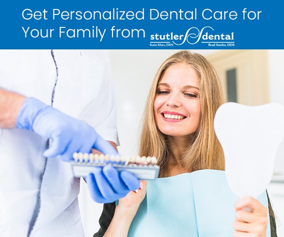 Get Personalized Dental Care for Your Family from Stutler Dental