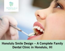 Honolulu Smile Design – A Complete Family Dental Clinic in Honolulu, HI
